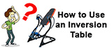 How to use an inversion table?